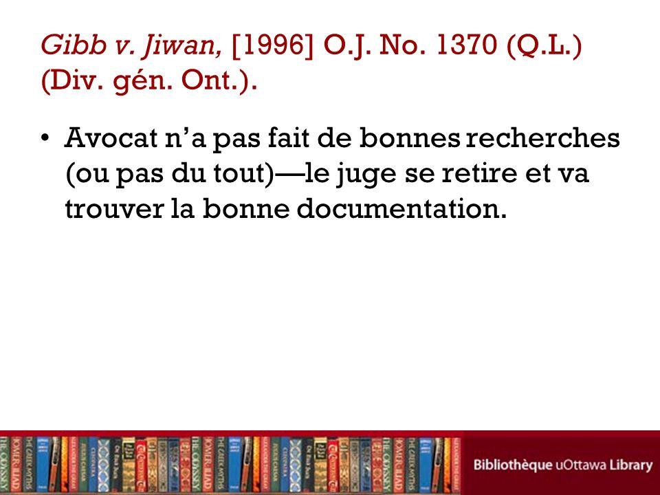 Gibb v. Jiwan, [1996] O.J. No. 1370 (Q.L.) (Div. gén. Ont.).
